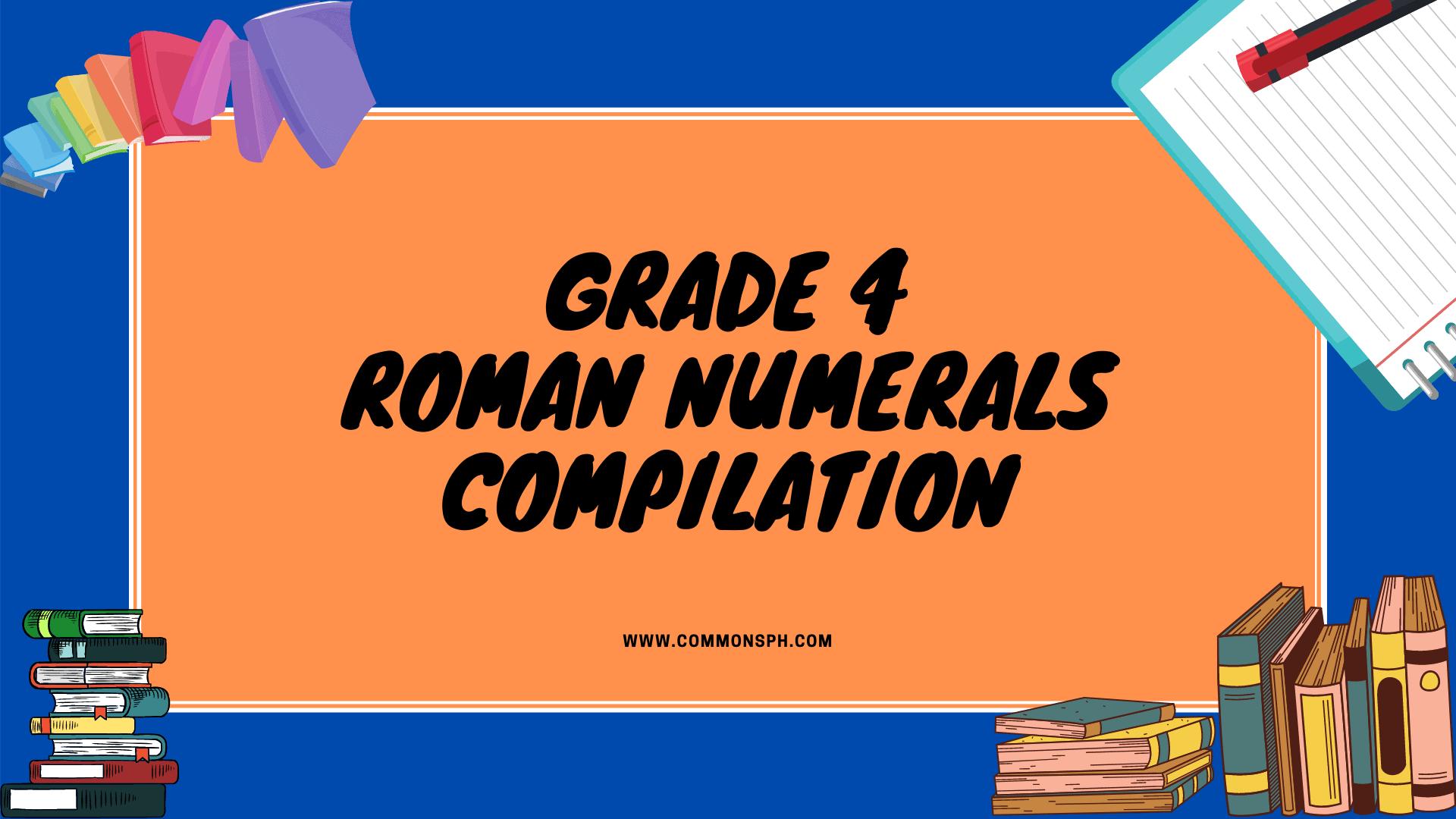 grade 4 math  roman numerals compilation